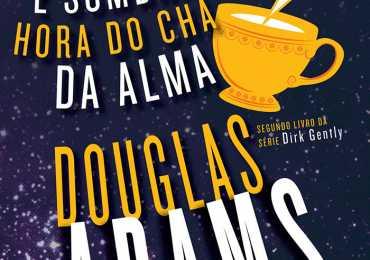 Resenha: A Longa e Sombria Hora do Chá da Alma- Douglas Adams